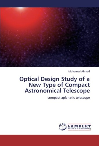 9783659184857: Optical Design Study of a New Type of Compact Astronomical Telescope: compact aplanatic telescope