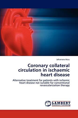 Coronary Collateral Circulation in Ischaemic Heart Disease: Jahanara Arzu