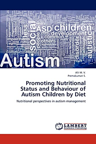 9783659186622: Promoting Nutritional Status and Behaviour of Autism Children by Diet: Nutritional perspectives in autism management