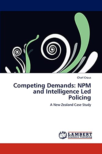 Competing Demands: Npm and Intelligence Led Policing: Charl Crous