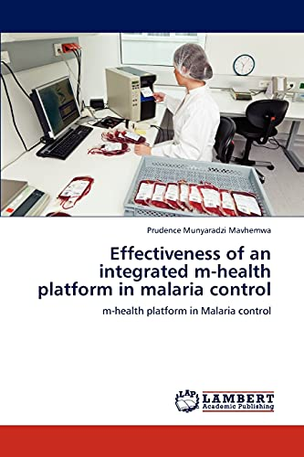 9783659187360: Effectiveness of an integrated m-health platform in malaria control: m-health platform in Malaria control