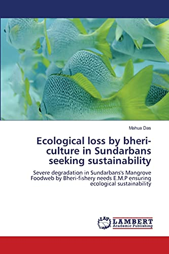 Ecological Loss by Bheri-Culture in Sundarbans Seeking Sustainability: Mahua Das