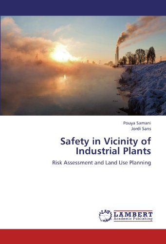 Safety in Vicinity of Industrial Plants: Risk Assessment and Land Use Planning: Pouya Samani