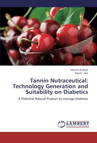 9783659188152: Tannin Nutraceutical: Technology Generation and Suitability on Diabetics: A Potential Natural Product to manage Diabetes