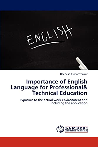 9783659188589: Importance of English Language for Professional& Technical Education: Exposure to the actual work environment and including the application