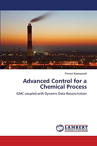 Advanced Control for a Chemical Process: Pornsiri Kaewpradit