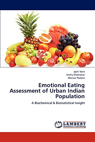 9783659188817: Emotional Eating Assessment of Urban Indian Population: A Biochemical & Biostatistical Insight