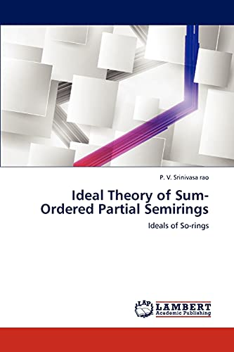 Ideal Theory of Sum-Ordered Partial Semirings: P. V. Srinivasa rao