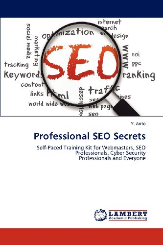 9783659189760: Professional SEO Secrets: Self-Paced Training Kit for Webmasters, SEO Professionals, Cyber Security Professionals and Everyone