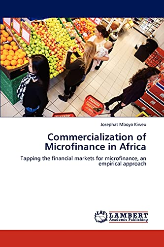 Commercialization of Microfinance in Africa: Josephat Mboya Kiweu