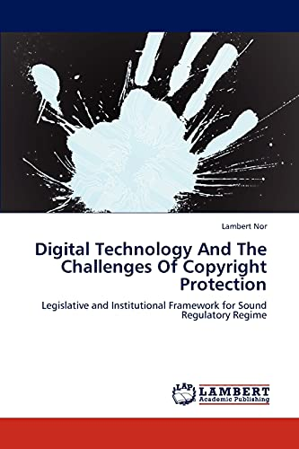9783659190377: Digital Technology And The Challenges Of Copyright Protection: Legislative and Institutional Framework for Sound Regulatory Regime