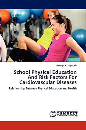 9783659191404: School Physical Education And Risk Factors For Cardiovascular Diseases: Relationship Between Physical Education and Health