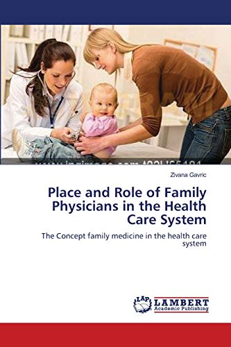 Place and Role of Family Physicians in the Health Care System: The Concept family medicine in the ...