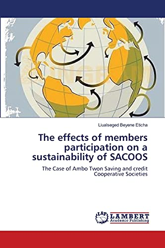 9783659191688: The effects of members participation on a sustainability of SACOOS: The Case of Ambo Twon Saving and credit Cooperative Societies