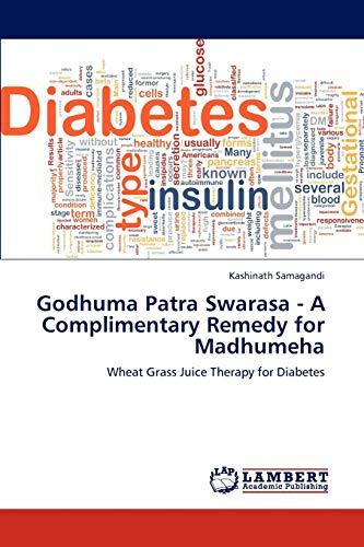 9783659191817: Godhuma Patra Swarasa - A Complimentary Remedy for Madhumeha: Wheat Grass Juice Therapy for Diabetes