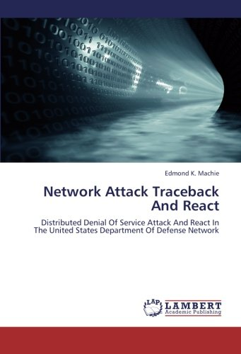 9783659191848: Network Attack Traceback And React: Distributed Denial Of Service Attack And React In The United States Department Of Defense Network