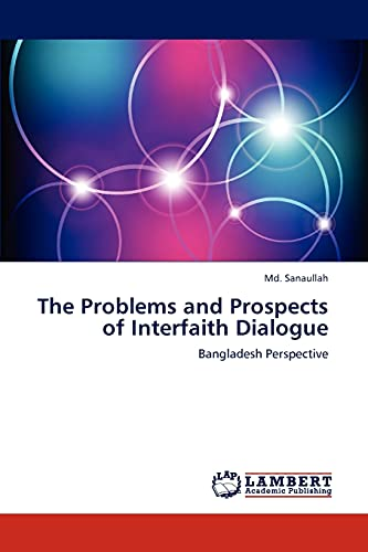 9783659192142: The Problems and Prospects of Interfaith Dialogue: Bangladesh Perspective
