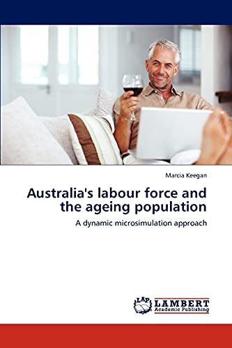 9783659192258: Australia's labour force and the ageing population: A dynamic microsimulation approach