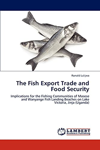 The Fish Export Trade and Food Security: Ronald Lulijwa