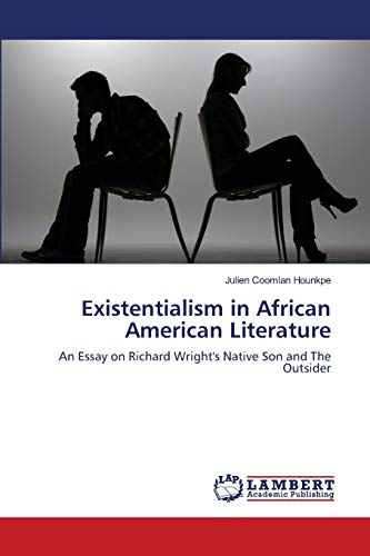 9783659192937: Existentialism in African American Literature: An Essay on Richard Wright's Native Son and The Outsider