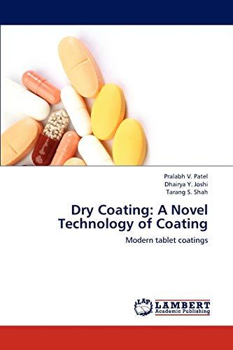 Dry Coating: A Novel Technology of Coating: Patel, Pralabh V.;