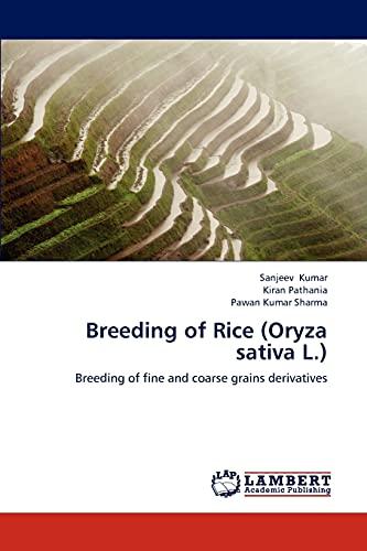 9783659193347: Breeding of Rice (Oryza sativa L.): Breeding of fine and coarse grains derivatives