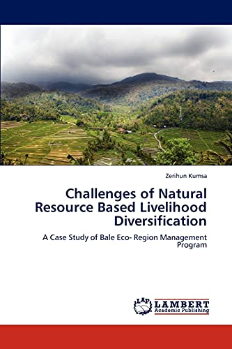 Challenges of Natural Resource Based Livelihood Diversification: Kumsa, Zerihun