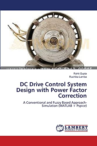 9783659193774: DC Drive Control System Design with Power Factor Correction: A Conventional and Fuzzy Based Approach- Simulation (MATLAB + Pspice)