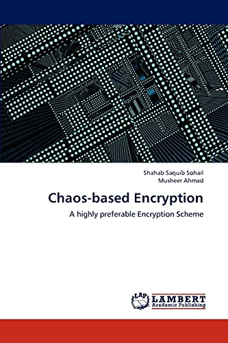 9783659193880: Chaos-based Encryption: A highly preferable Encryption Scheme