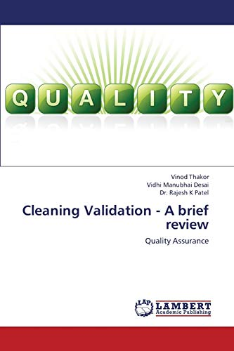 Cleaning Validation - A Brief Review: Vinod Thakor