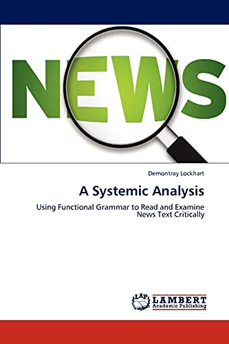 9783659195303: A Systemic Analysis: Using Functional Grammar to Read and Examine News Text Critically