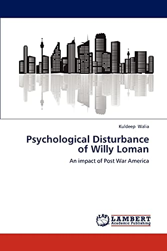 Psychological Disturbance of Willy Loman: Kuldeep Walia
