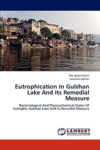 Eutrophication in Gulshan Lake and Its Remedial Measure: Md. Abdul Karim