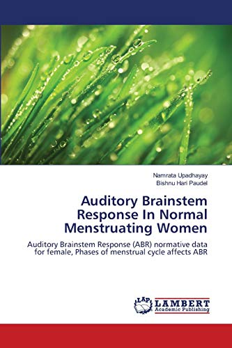 9783659195969: Auditory Brainstem Response In Normal Menstruating Women: Auditory Brainstem Response (ABR) normative data for female, Phases of menstrual cycle affects ABR