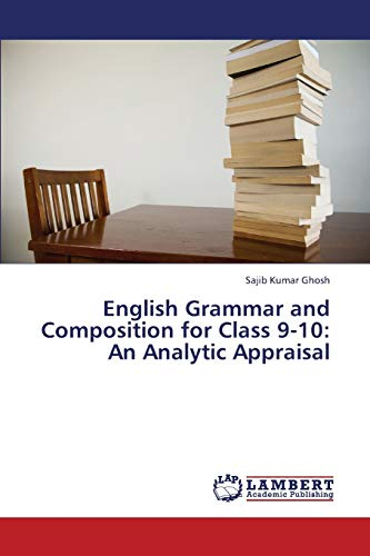 9783659196041: English Grammar and Composition for Class 9-10: An Analytic Appraisal