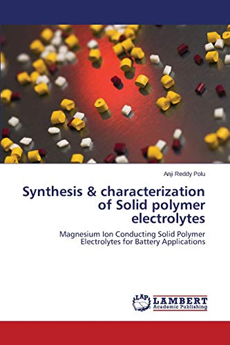Synthesis & characterization of Solid polymer electrolytes: