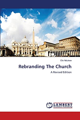 9783659196768: Rebranding The Church: A Revised Edition