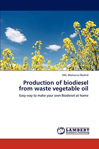 9783659197642: Production of biodiesel from waste vegetable oil: Easy way to make your own Biodiesel at home
