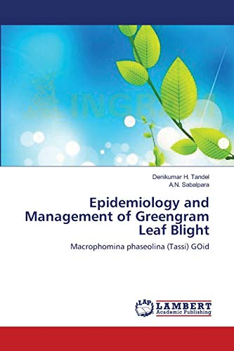 Epidemiology and Management of Greengram Leaf Blight: Denikumar H. Tandel