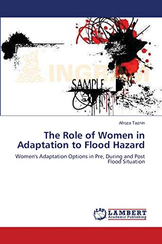 The Role of Women in Adaptation to Flood Hazard: Afroza Taznin