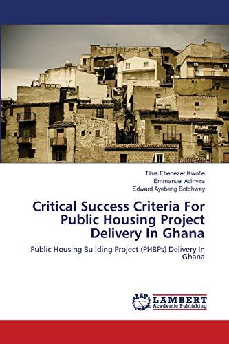 Critical Success Criteria for Public Housing Project: Titus Ebenezer Kwofie