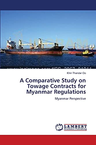 A Comparative Study on Towage Contracts for Myanmar Regulations: Khin Thandar Oo