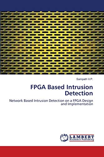 9783659201684: FPGA Based Intrusion Detection: Network Based Intrusion Detection on a FPGA Design and Implementation
