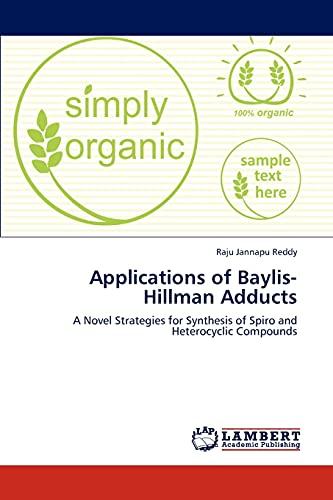 Applications of Baylis-Hillman Adducts: Raju Jannapu Reddy