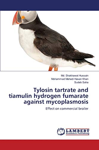 9783659201929: Tylosin tartrate and tiamulin hydrogen fumarate against mycoplasmosis: Effect on commercial broiler