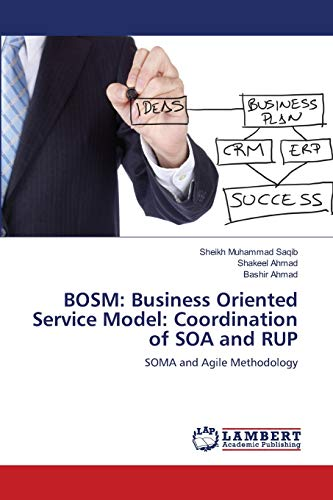 9783659202070: BOSM: Business Oriented Service Model: Coordination of SOA and RUP: SOMA and Agile Methodology