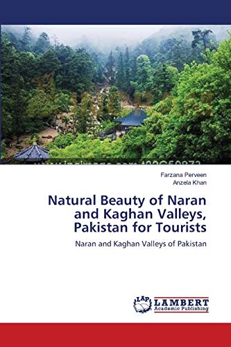 Natural Beauty of Naran and Kaghan Valleys,: Farzana Perveen