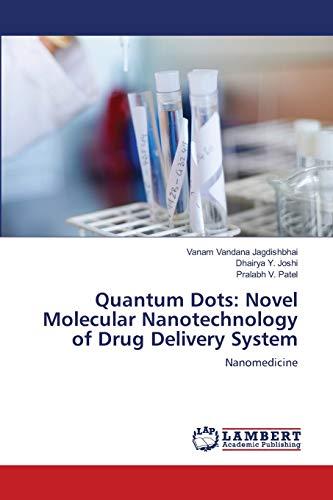Quantum Dots: Novel Molecular Nanotechnology of Drug: Vanam Vandana Jagdishbhai;