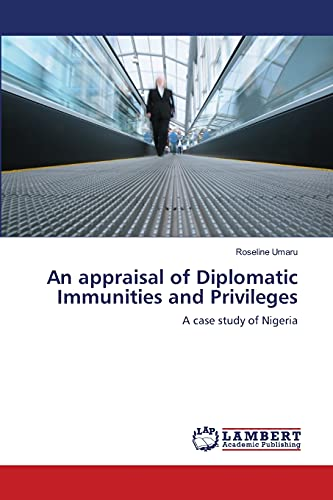 An Appraisal of Diplomatic Immunities and Privileges: Roseline Umaru