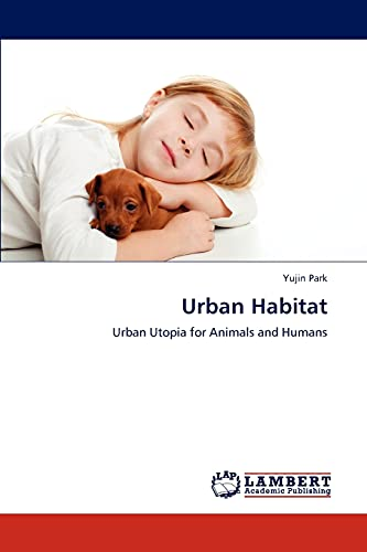 9783659204012: Urban Habitat: Urban Utopia for Animals and Humans